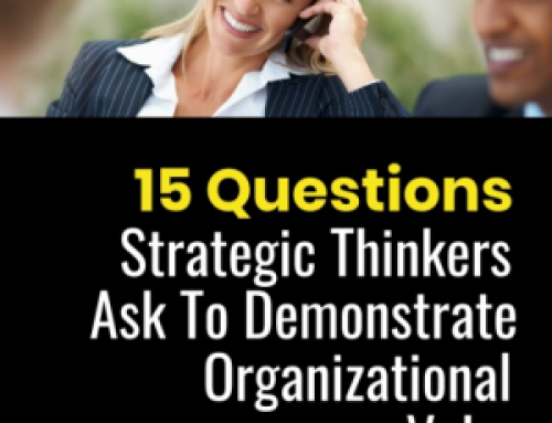 15 Questions Strategic Thinkers Ask To Demonstrate Value