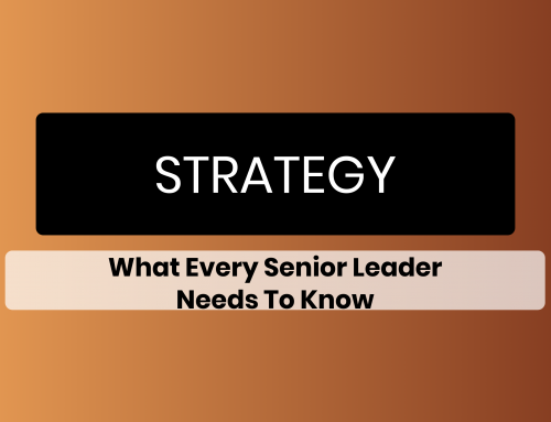 Strategy:  What Every Senior Leader Needs to Know