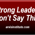 Three (3) Phrases Effective Leaders Don't Use and the Better Option for Each Phrase